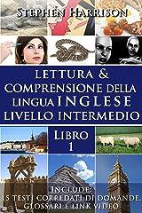 Lettura e Comprensione della Lingua Inglese Livello Intermedio - Libro 1 (CON AUDIO) (English Edition) eBook Kindle