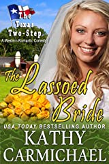 The Lassoed Bride (A Novella): A Western Romantic Comedy (The Texas Two-Step Series Book 3) Kindle Edition