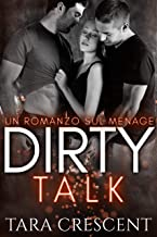 Scaricare Libri Dirty Talk (Un romanzo sul ménage) (La Serie Dirty Vol. 2) PDF