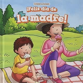Feliz día de la madre! / Happy Mother's Day! (Celebraciones / Celebrations) (Spanish Edition)