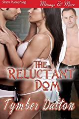 The Reluctant Dom (Siren Publishing Menage and More) Kindle Edition