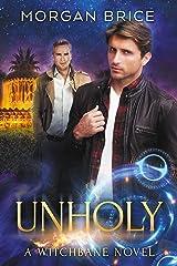 Unholy: Witchbane Book 5: MM Supernatural Romance Adventure Kindle Edition