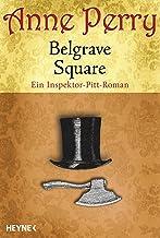 Belgrave Square: Ein Inspektor-Pitt-Roman (Die Thomas & Charlotte-Pitt-Romane 12) (German Edition)