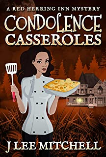 Condolence Casseroles: A Red Herring Inn Culinary Cozy Mystery (Red Herring Inn Mysteries Book 3)
