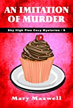 An Imitation of Murder (Sky High Pies Cozy Mysteries Book 9)