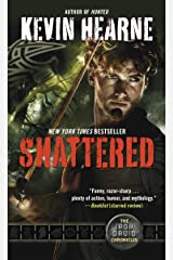Shattered: The Iron Druid Chronicles, Book Seven Kindle Edition