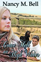 Come Hell or High Water (A Longview Romance Book 2)