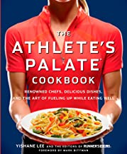 The Athlete's Palate Cookbook: Renowned Chefs, Delicious Dishes, and the Art of Fueling Up While Eating Well