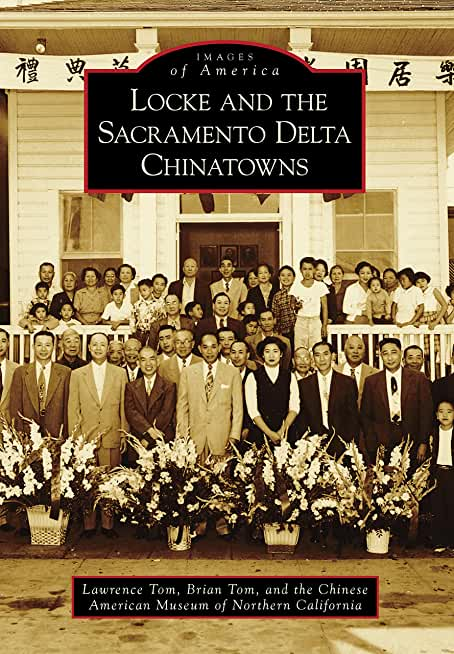 Locke and the Sacramento Delta Chinatowns (Images of America) (English Edition)
