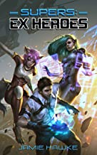 Supers - Ex Heroes: A Gamelit Superhero Adventure