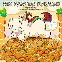 The Farting Unicorn: A Sparkle Farts Book