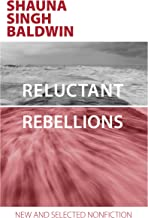 Reluctant Rebellions by Shauna Singh Baldwin