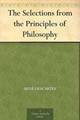The Selections from the Principles of Philosophy (English Edition) eBook Kindle