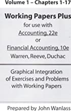 Working Papers Plus, Chapters 1-17 for Warren/Reeve/Duchac's Accounting, 22e and Financial Accounting 10e (Graphical Integration of Exercises and Problems with Working Papers)