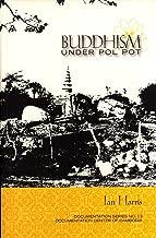 Buddhism Under Pol Pot (Documentation Series No. 13)