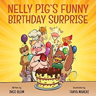 Nelly Pig´s Funny Birthday Surprise: Children's Picture Book for Kids ages 2-6 (Nelly Pig´s Life 1)