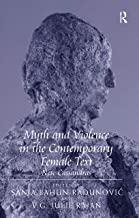 Myth and Violence in the Contemporary Female Text: New Cassandras