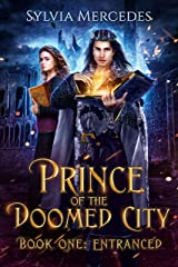 Entranced (Prince of the Doomed City Book 1) Kindle Edition