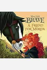 Brave: A Friend for Merida (Disney Storybook (eBook)) Kindle Edition