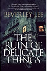 The Ruin of Delicate Things Kindle Edition