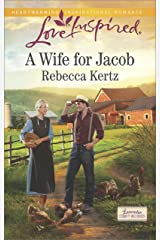 A Wife for Jacob (Lancaster County Weddings Book 3) Kindle Edition