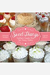 Sweet Thangs: Southern Sweets from Two Sassy Sisters Kindle Edition