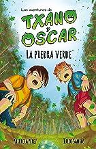 La piedra verde: (7-12 años) (Txano y Óscar nº 1) (Spanish Edition)