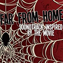 Far from Home (Soundtrack Inspired by the Movie) [Explicit]