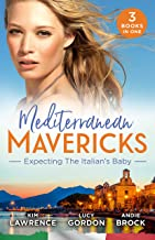 Mediterranean Mavericks: Expecting The Italian's Baby/One Night to Wedding Vows/Expecting the Fellani Heir/The Shock Cassa...