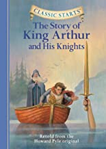 Classic Starts®: The Story of King Arthur & His Knights (Classic Starts® Series)