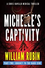 Michelle's Captivity Part Two: Journey To The Dark Side: A Chris Ravello Medical Thriller