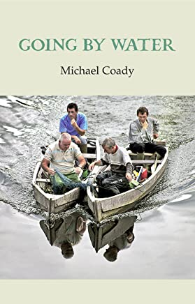 Going by Water: Poetry and Prose