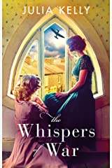 The Whispers of War: A gripping historical novel of love, friendship and war Kindle Edition