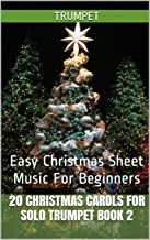 20 Christmas Carols For Solo Trumpet Book 2: Easy Christmas Sheet Music For Beginners
