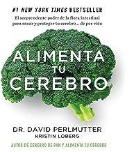 Alimenta tu cerebro [Brain Maker]: El poder de la flora intestinal para curar y proteger tu cerebro... de por vida [The Power of Gut Microbes to Heal and Protect Your Brain... for Life]