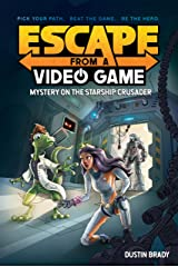 Escape from a Video Game: Mystery on the Starship Crusader Kindle Edition