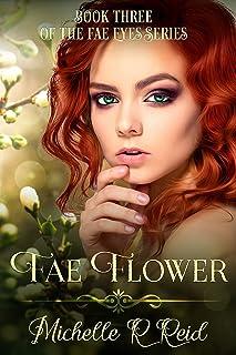 Fae Flower: Book Three of the Fae Eyes Series (Fea Eyes Series 3)