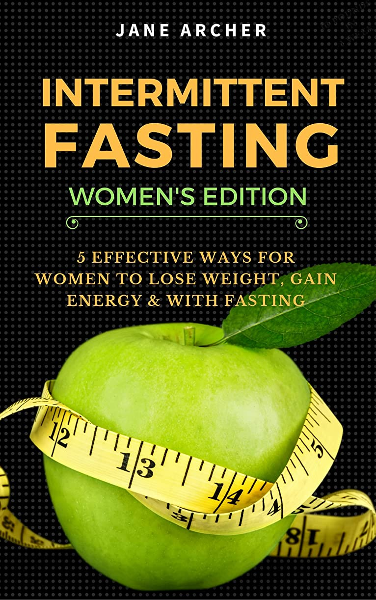 Intermittent Fasting: 5 Effective Fasting Methods for Women to Lose Weight Fast, Gain Energy, & Build Muscle (Intermittent fasting to burn fat Book 1) (English Edition)