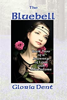 The Bluebell: Book Two of A Journey of Love and Adventure
