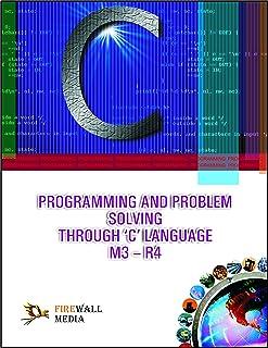 Programming and Problem Solving Through C Language M3-R4 (English Edition)