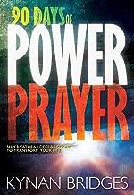 90 Days of Power Prayer: Supernatural Declarations to Transform Your Life