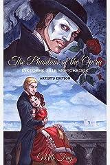 The Phantom of the Opera Inktober 2016 Sketchbook: Artist's Edition (Art of Mili Fay: Sketchbooks) Kindle Edition