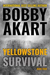 Yellowstone Survival: A Disaster Thriller (The Yellowstone Series Book 4) Kindle Edition