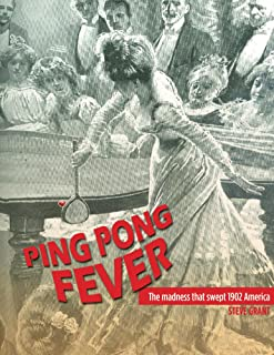 Ping Pong Fever: The Madness That Swept 1902 America