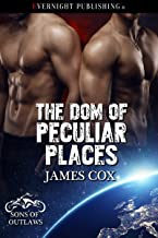 The Dom of Peculiar Places (Sons of Outlaws Book 2)