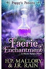Faerie Enchantment: A Paranormal Women's Fiction Novel: (Poppy's Potions) (Haven Hollow Book 3) Kindle Edition