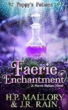 Faerie Enchantment: A Paranormal Women's Fiction Novel: (Poppy's Potions) (Haven Hollow Book 3)