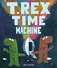 T. Rex Time Machine: (Funny Books for Kids, Dinosaur Book, Time Travel Adventure Book)