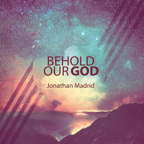 Amazon.com: Behold Our God: Jonathan Madrid: MP3 Downloads