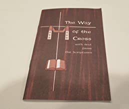 The Way of the Cross with Text From the Scriptures